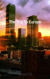 The Trip To Europe by alma115