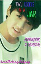 Two Cookies in a Jar {JUNGKOOK X READER} by heartbelongstoyoongi