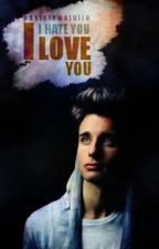 I Hate You I Love You by xpastelowax