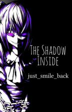 The Shadow Inside - Naruto Fanfiction by just_smile_back