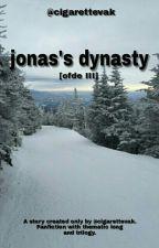 jonas's dynasty [ofde III] √ by cigarettevak