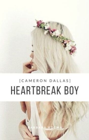 heartbreak boy [cameron dallas] MAGYAR