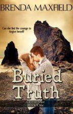 Buried Truth by BrendaMaxfield