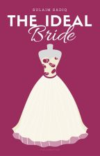 The Ideal Bride by Aria_312306