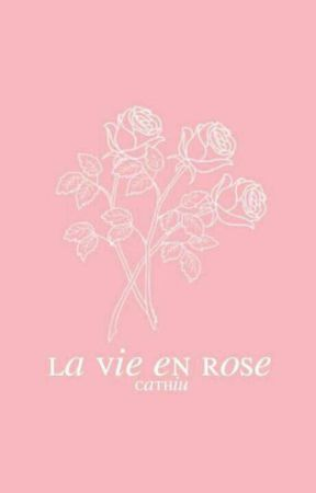 La Vie En Rose by Cathiu