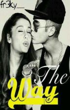 The Way (Justin Bieber FanFiction) by pizzaisbaeasfx