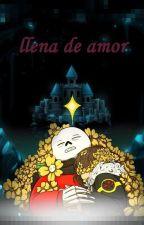 Llena de amor [sansfellxreader] by miroko