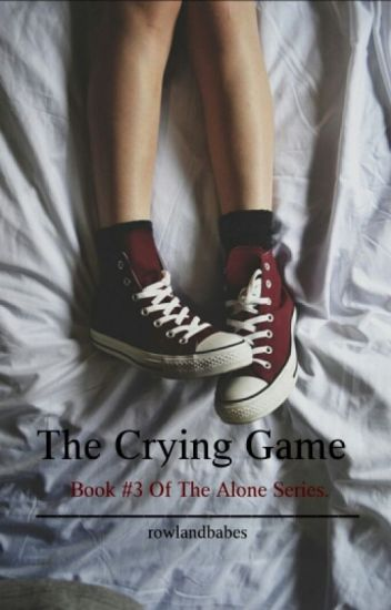 The Crying Game | Book #3 Of The Alone Series