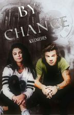 By Chance ♚☜  #wattys2016 |Harry Styles FF |  by killmehes