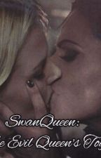 Swanqueen: The Evil Queen's Toy ♧ by swanqueenfeels
