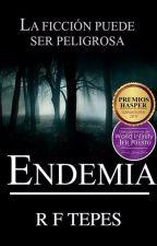 Endemia [Parte uno terminada y corrigiendo] by RFTepes