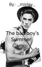 The bad boy's summer camp ( Wattys 2016) by _Mistey_