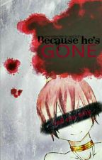 Because he's gone [BAND 1] by lala21621