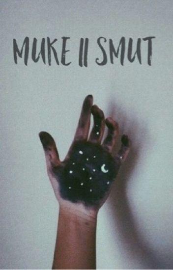 Muke || Smut • One Shots