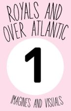 Over Atlantic imagines and preferences  by sampottorfgurl