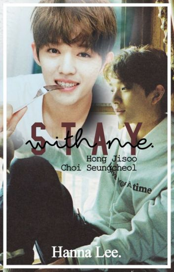 Stay with me. [SEVENTEEN/CheolSoo]