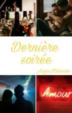 Dernière soirée [bxb] by AngusMalivolo