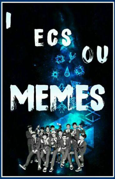 I Ecs Ou (Exo) Memes