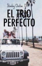 El Trio Perfecto. by dpz050620