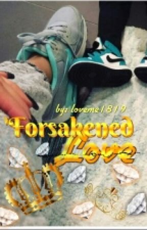 Forsakened Love by loveme1819