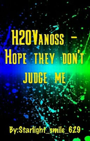 H2OVanoss - Hope They Don't Judge Me