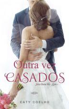 Outra vez casados \ Série Outra Vez - Vol. I by _Caty_