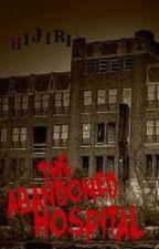 The Abandoned Hospital by HIJIRI19