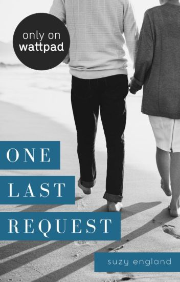 One Last Request (Complete) #romance