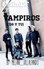Vampiros (CD9 Y Tu) by melani_villalpando