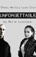 Unforgettable - Draco Malfoy Love Story by bellalovelace
