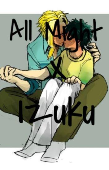 All Might x Izuku - [INACTIVE] - Wattpad