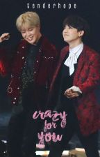 Crazy For You [ YoonMin Oneshot ] by viyume
