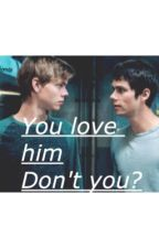 You love him, don't you?|| Newtmas by artyyb