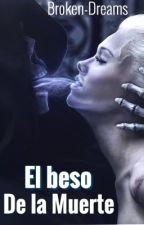 El beso de la Muerte  by broken-dreams-29