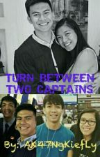 TURN BETWEEN TWO CAPTAINS by AK47ngKiefLy