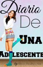 Diario de Una Adolescente by Rosa_Paulina_Hdz