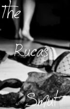 The Rucas Smut. by Donnadiiane