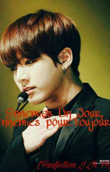 Ennemis Un Jour, Ennemis Pour Toujours [Jungkook- BTS Fanfiction]