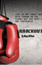 KNOCKOUT by MayaWilliam