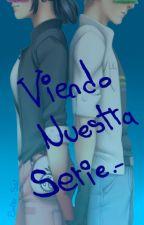 Viendo Nuestra Serie [Pausada] by Emiko-Ssi