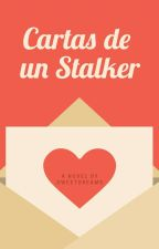 Cartas de un Stalker. (Gay) by SweetDreams-