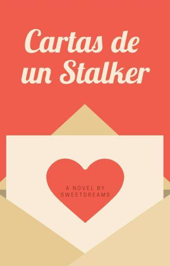 Cartas de un Stalker. (Gay)