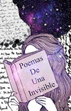 Poemas De Una Invisible by PoetaCursi14