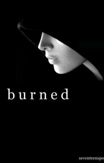 Burned (PAUSED)