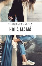 HOLA MAMÁ. by AndriCarvajal22