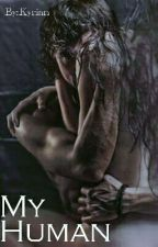 My Human (Book Two) by Kyrian
