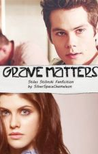 Grave Matters- A Stiles (Teen wolf fanfic) by silverspacechameleon