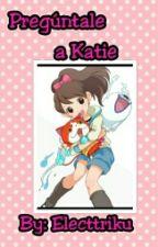 Pregúntale a Katie Forester by Electtriku