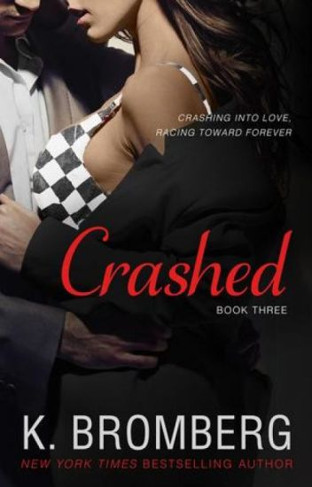 CRASHED Série Driven #3 K. Bromberg Completo