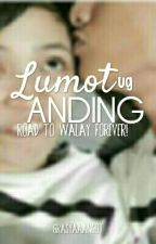 Lumot ug Anding: Road to Walay Forever! by lumotseahorse